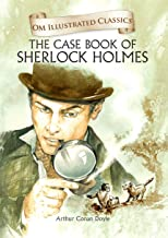 The Case Book of Sherlock Homes : Illustrated abridged Classics (Om Illustrated Classics)