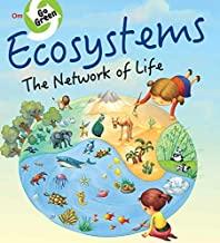 ENVIRONMENT  ENCYCLOPEDIA : ECOSYSTEMS THE NETWORK OF LIFE (GO GREEN)