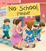 LIFE CONNECT: NO SCHOOL PLEASE (LIFE CONNECT)
