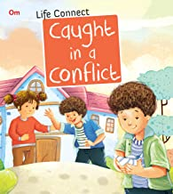 LIFE CONNECT: CAUGHT IN A CONFLICT (LIFE CONNECT)