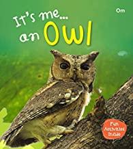 Owl : Its Me Owl ( Animal Encyclopedia)