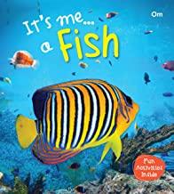 Fish : Its Me Fish ( Animal Encyclopedia)