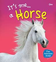 Horse : Its Me Horse ( Animal Encyclopedia)