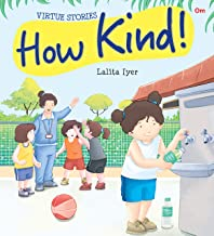 VIRTUE STORIES : HOW KIND! (VIRTUE STORIES)