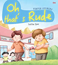 Virtue Stories : Oh Thats Rude (Virtue Stories)