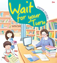 VIRTUE STORIES : WAIT FOR YOUR TURN (VIRTUE STORIES)