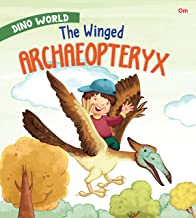 Dinosaurs : The Winged Archaeopteryx : Dino World