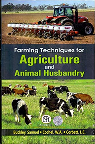 Farming Techniques For Agriculture And Animal Husbandry