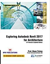Exploring Autodesk Revit 2017 for Archiecture