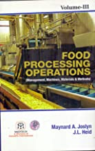 FOOD PROCESSING OPERATIONS : MANAGEMENT MACHINES MATERIALS & METHODS, VOL. 3