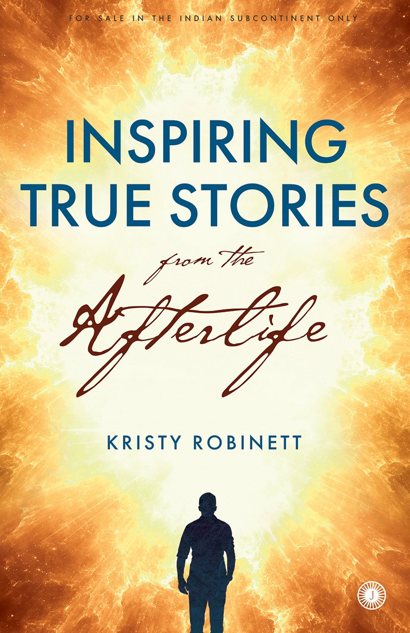 Inspiring True Stories form the Afterlife