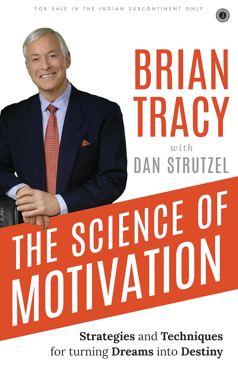THE SCIENCE OF MOTIVATION (STRATEGIES AND TECHNIQUES FOR TURNING DREAMS INTO DESTINY)