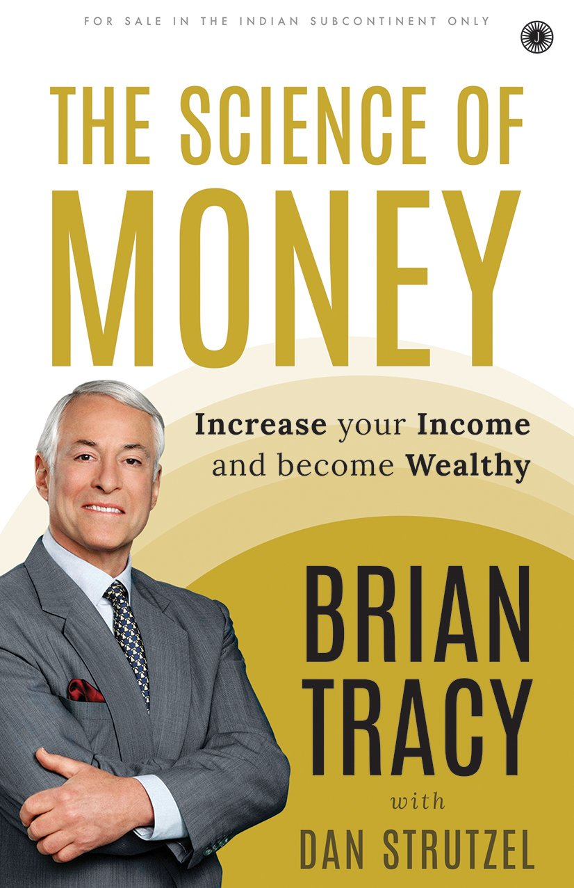 THE SCIENCE OF MONEY (INCREASE YOUR INCOME AND BECOME WEALTHY)
