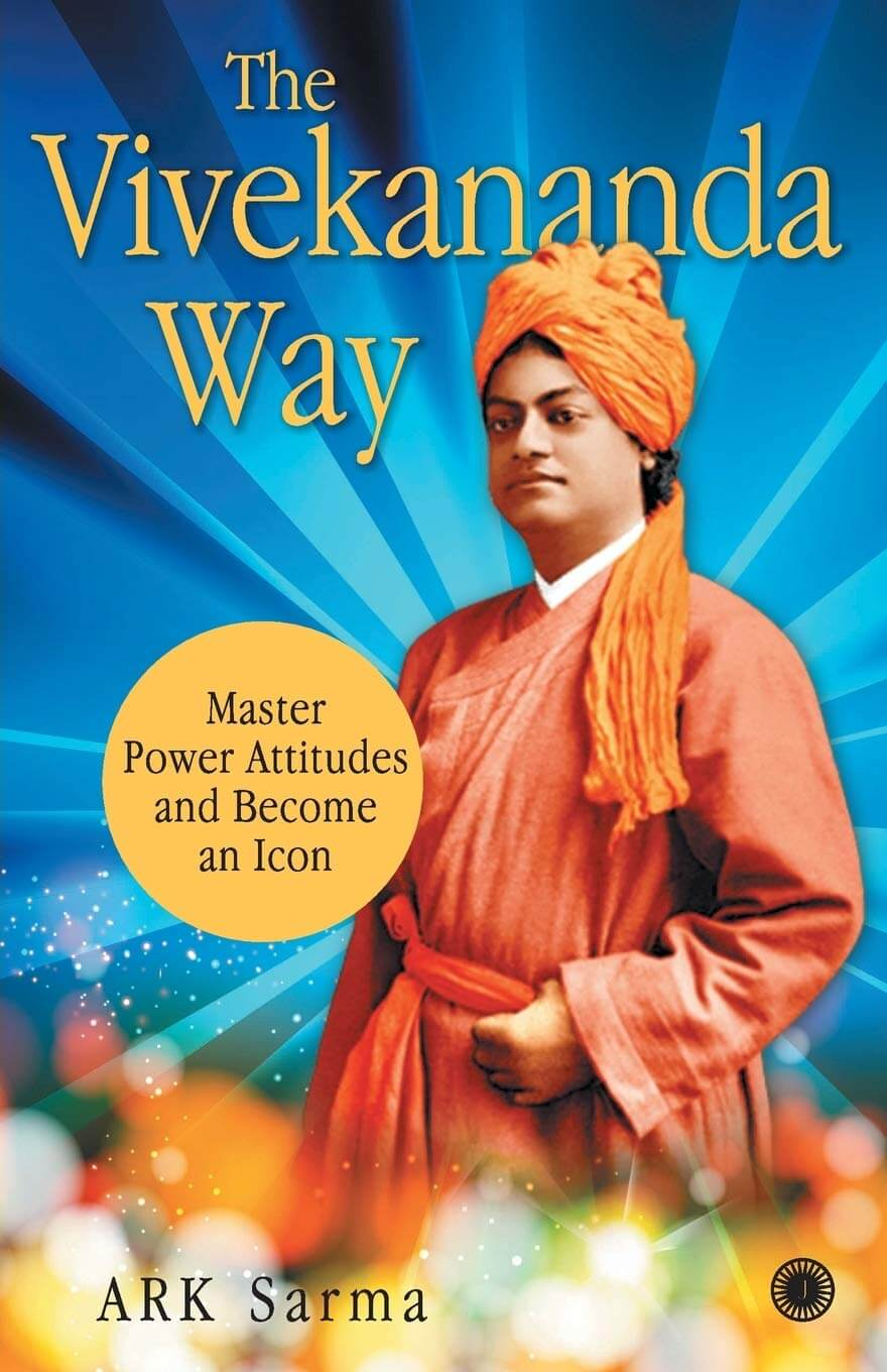 The Vivekananda Way (Master Power Attitudes and Become an Icon)