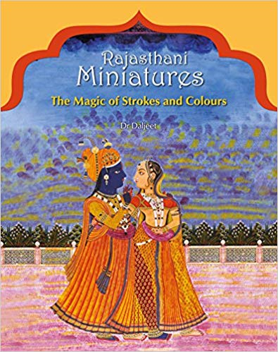 Rajasthani Miniatures: The Magic of Strokes and Colours