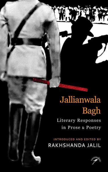 JALLIANWALA BAGH: LITERARY RESPONSES IN PROSE & POETRY