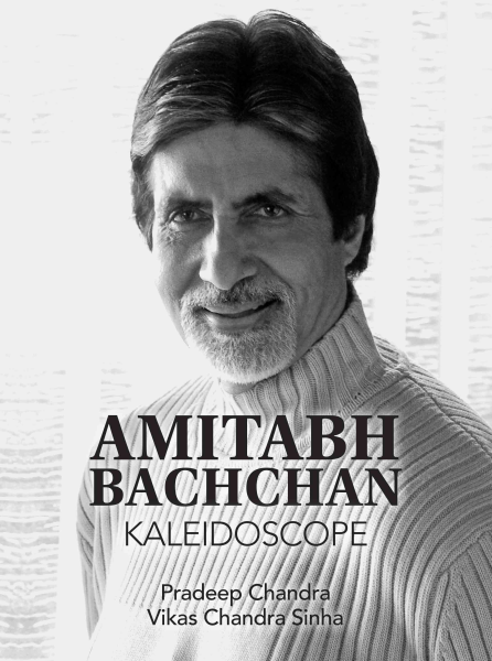AMITABH BACHCHAN: A KALEIDOSCOPE