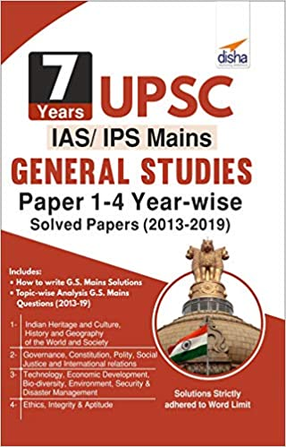 7 YEARS UPSC IAS/ IPS MAINS GENERAL STUDIES PAPERS 1 - 4 YEAR-WISE SOL