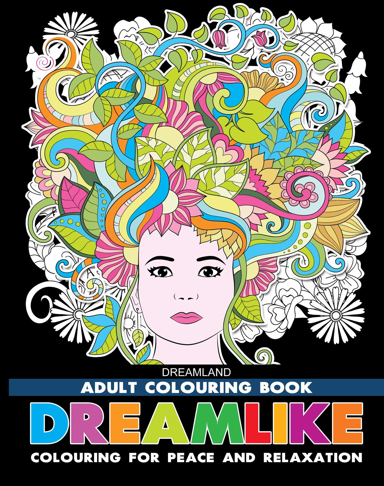 Dreamlike - Adult Colouring Book for Peace & Relaxation