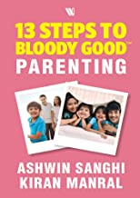 13 STEPS TO BLOODY GOOD PARENTING