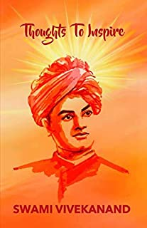 THOUGHTS TO INSPIRE:SWAMI VIVEKANAND