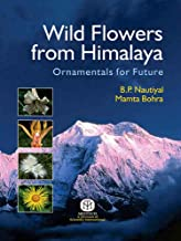 WILD FLOWERS FROM HIMALAYA: ORNAMENTALS FOR FUTURE