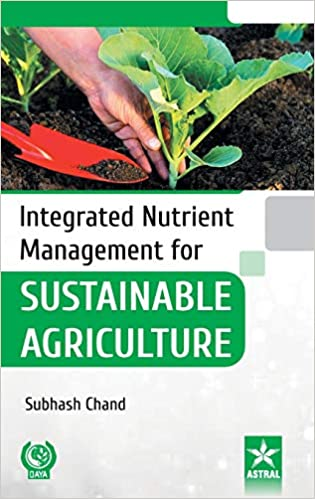 Integrated Nutrient Management for Sustainable Agriculture