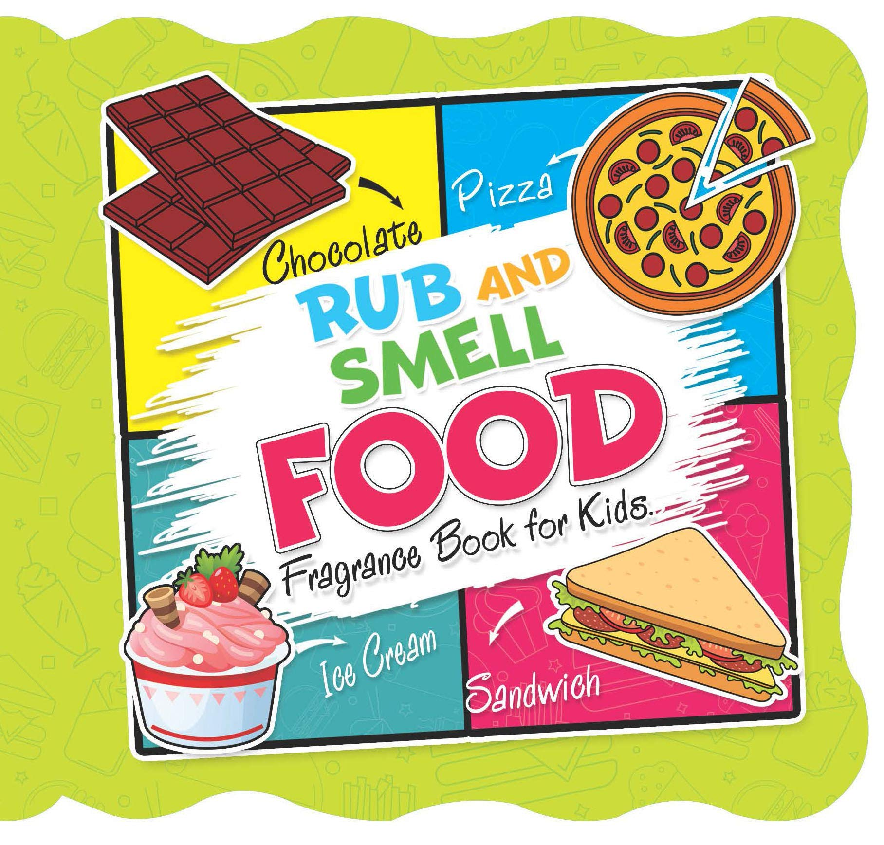 Rub and Smell - Food (Fragrance Book for Kids)
