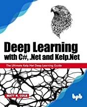 Deep Learning with C#, .Net and Kelp.Ne