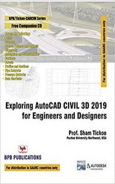 Exploring AutoCAD CIVIL 3D 2019 for Engineers and Designers