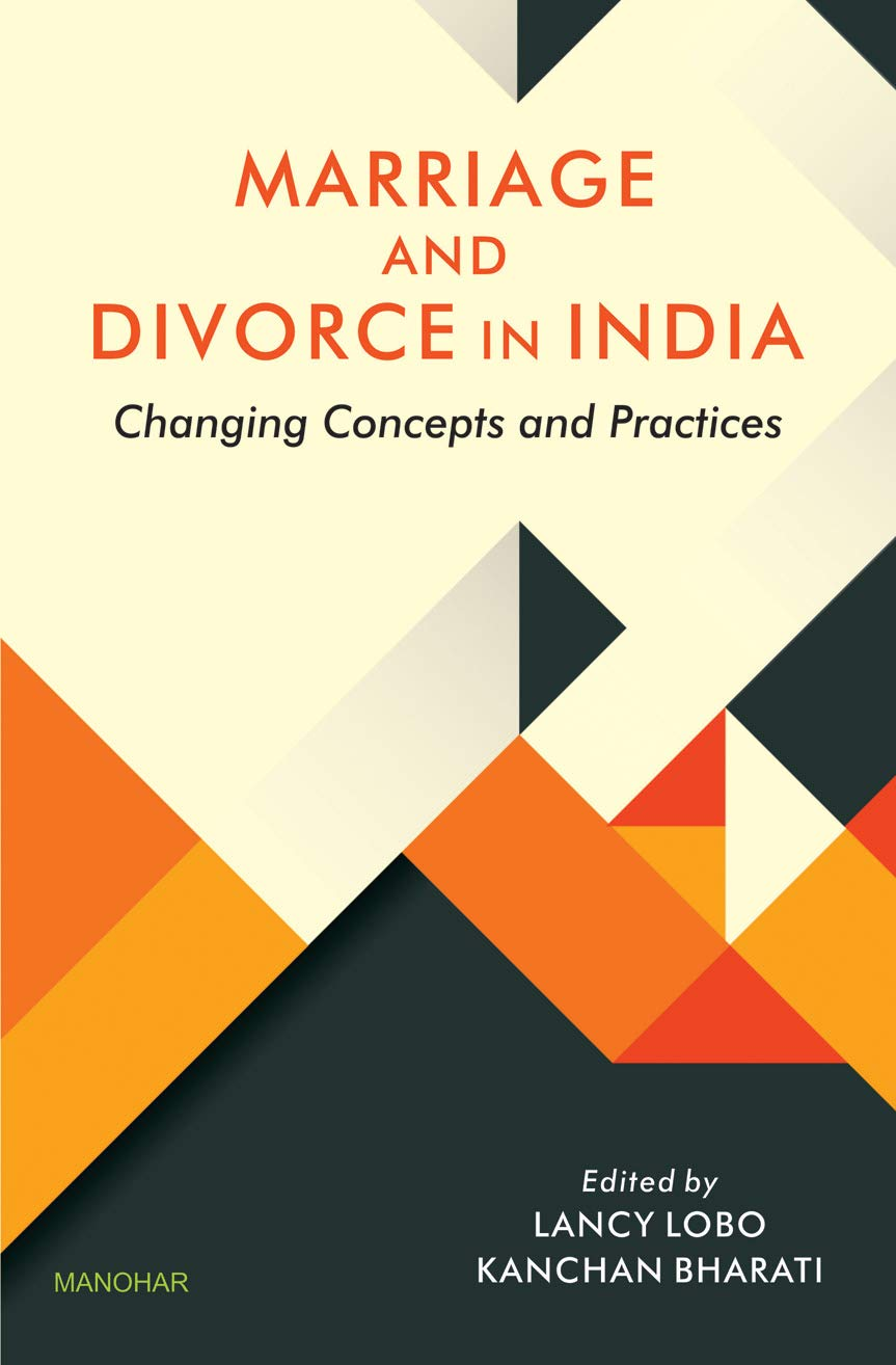 MARRIAGE AND DIVORCE IN INDIA: CHANGING CONCEPTS AND PRACTICES