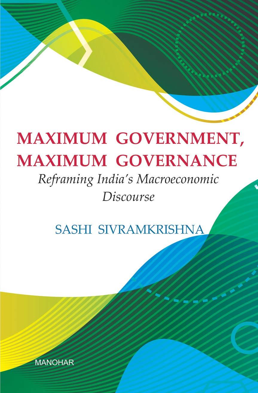Maximum Government, Maximum Governance: Reframing India's Macroeconomic