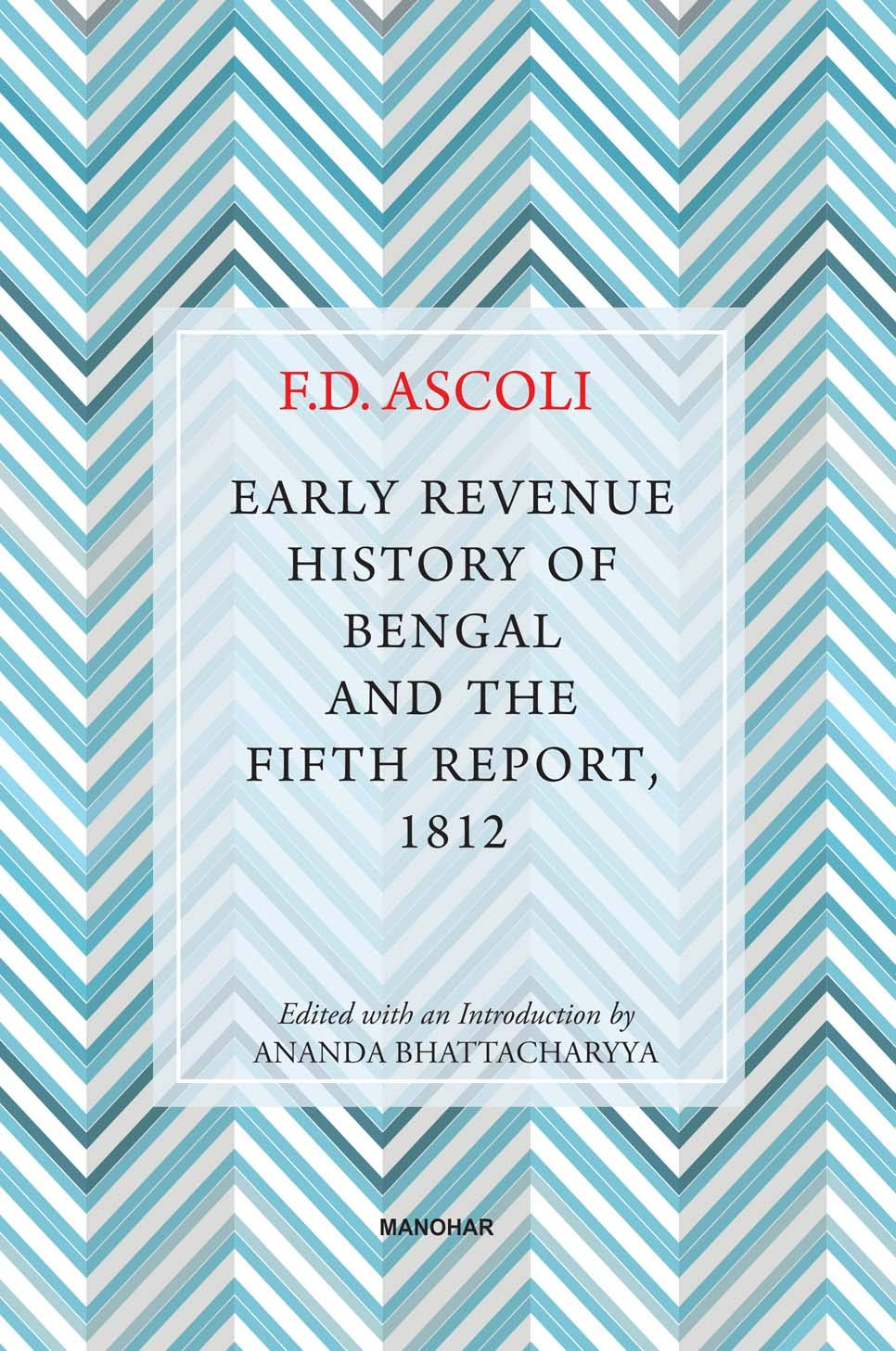 EARLY REVENUE HISTORY OF BENGAL AND THE FIFTH REPORT, 1812