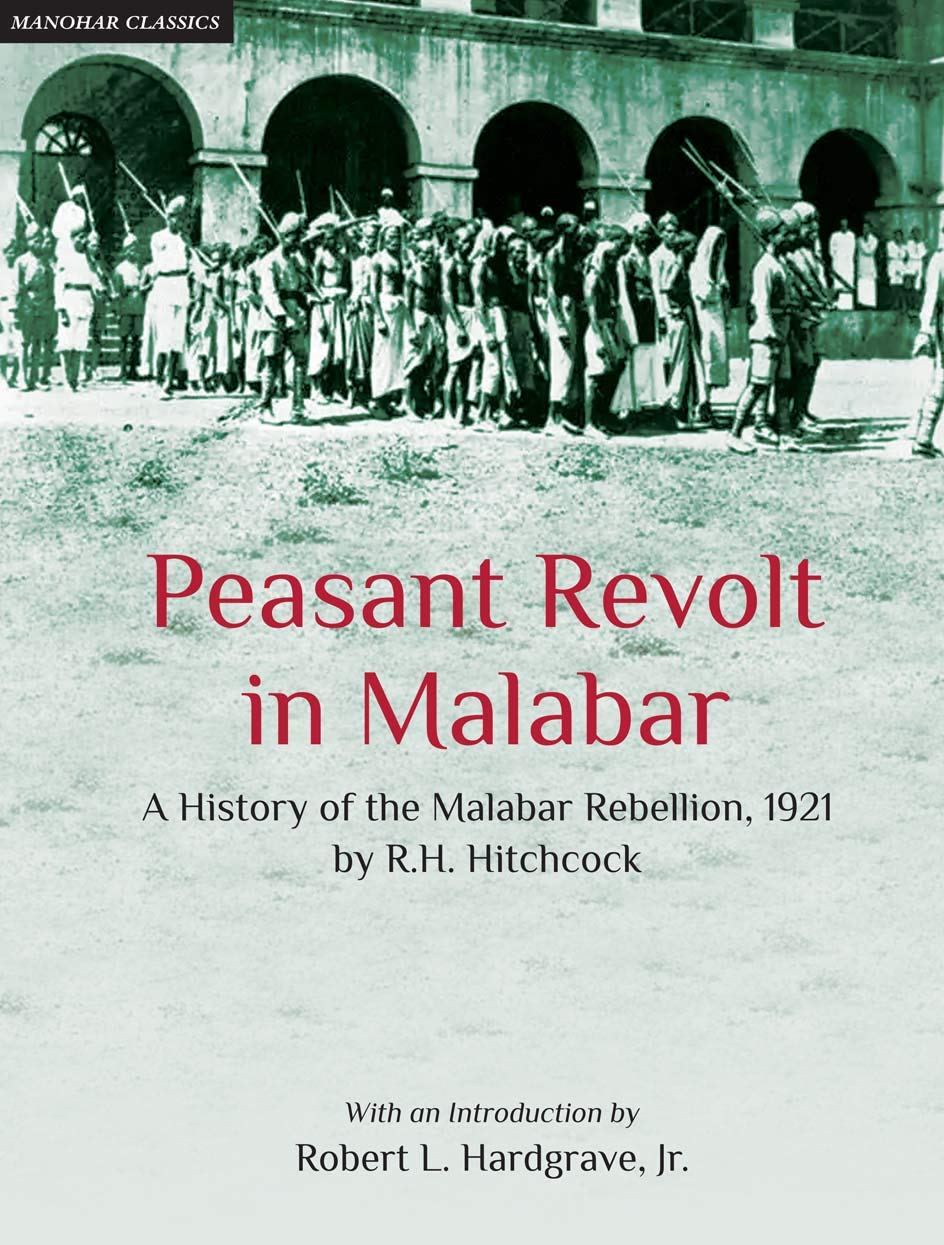 PEASANT REVOLT IN MALABAR: A HISTORY OF THE MALABAR REBELLION, 1921