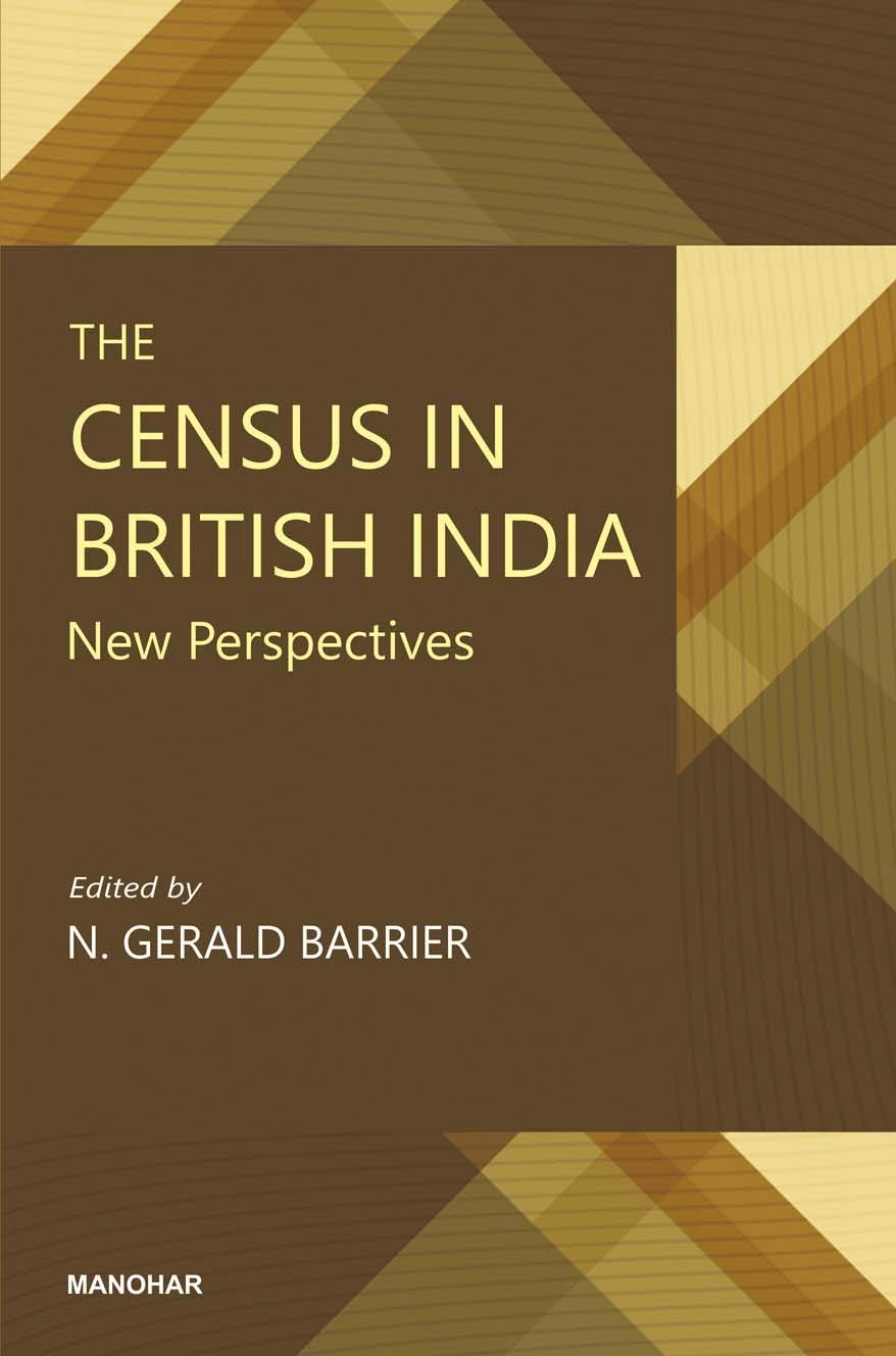 THE CENSUS IN BRITISH INDIA: NEW PERSPECTIVES