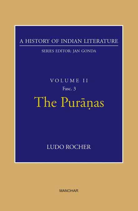 A History of Indian Literature VolumeII Fasc.3:The Puranas