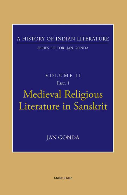 Medieval Religious Literature in Sanskrit (A History of Indian Literature, volume 2, Fasc. 1)