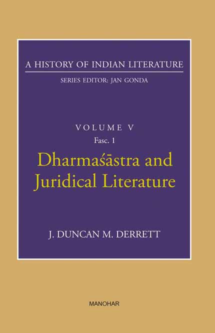 A HISTORY OF INDIAN LITERARURE VOLUME V FASC1: DHARMASASTRA AND JURIDICAL LITERATURE