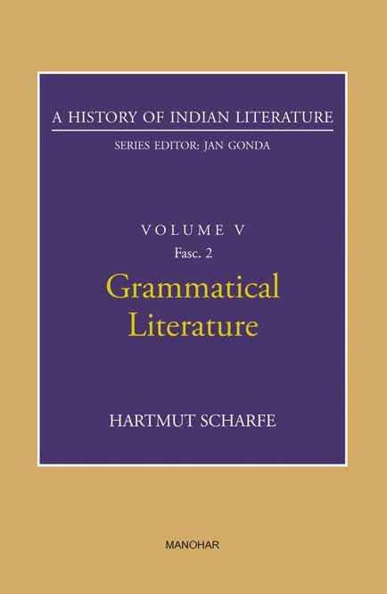 A HISTORY OF INDIAN LITERATURE: VOLUME V FASC 2: GRAMMATICAL LITERATURE