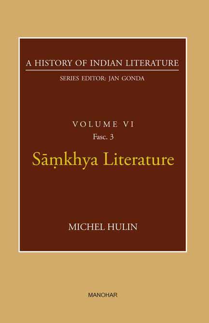 Samkhya Literature (A History of Indian Literature, volume 6, Fasc. 3)