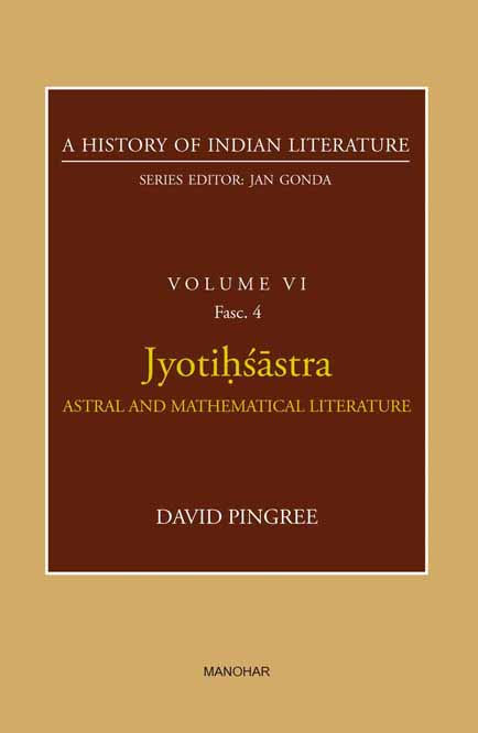 Jyotihsastra: Astral and Mathematical Literature (A History of Indian Literature, volume 6, Fasc. 4)