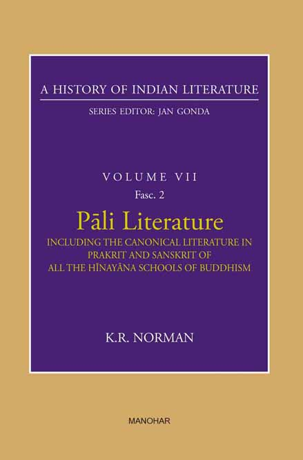 Pali Literature: Including the Canonical Literature in Prakrit and Sanskrit of all the Hinayana Schools of Buddhism (A History of Indian Literature, volume 7, Fasc. 2)