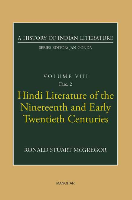 Hindi Literature of the Nineteenth and Early Twentieth Centuries (A History of Indian Literature, volume 8, Fasc. 2)