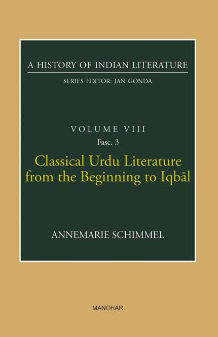 Classical Urdu Literature from the Beginning to Iqbal (A History of Indian Literature, volume 8, Fasc. 3)