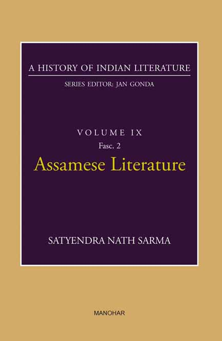 A HISTORY OF INDIAN LITERATURE VOLUME IX FASC.2: ASSAMESE LITERATURE