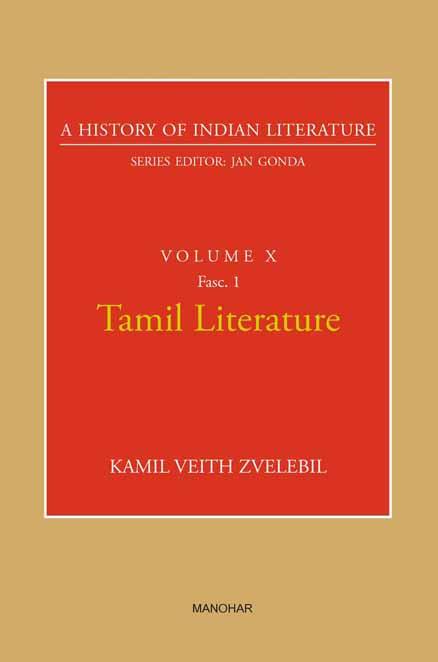 A HISTORY OF INDIAN LITERARURE VOLUME X: TAMIL LITERARURE