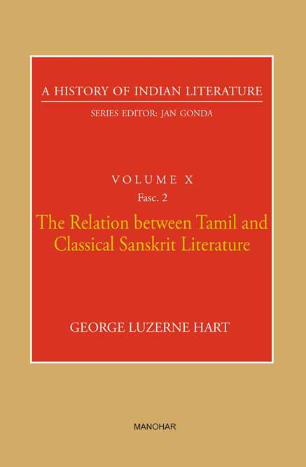 A HISTORY OF INDIAN LITERATURE VOLUME X FASC.2: THE RELATION BETWEEN TAMIL AND CLASSICAL SANSKRIT LITERATURE