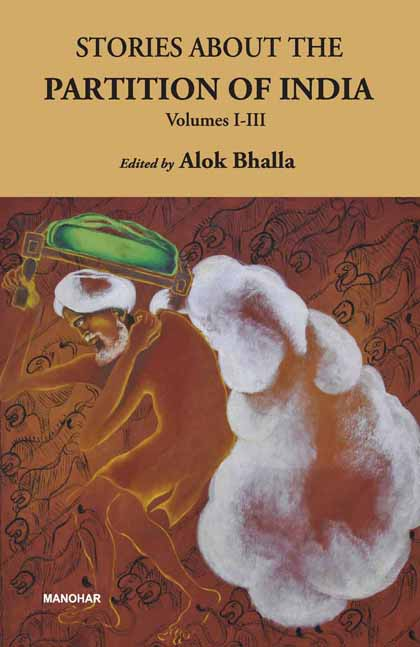 STORIES ABOUT THE PARTITION OF INDIA: VOLUMES I-III