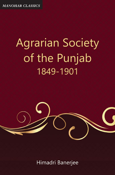 Agrarian Society of the Punjab 1849-1901