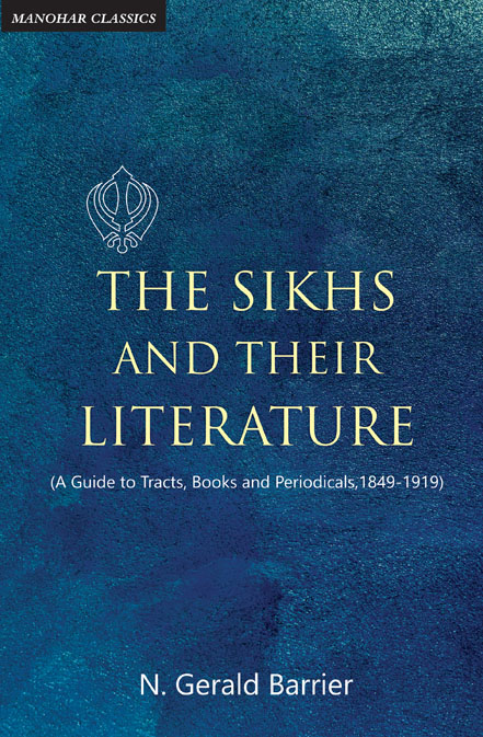 THE SIKHS AND THEIR LITERATURE (A GUIDE TO TRACTS, BOOKS AND PERIODICALS, 1849-1919)